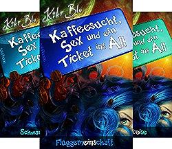 Kaffeesucht, Sex und ein Ticket ins All (Reihe in 4 Bänden) von  Kiki Blu Daniela Rohr