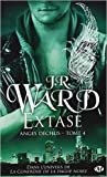 Anges déchus, Tome 4 : Extase de J-R Ward,Marianne Feraud (Traduction) ( 5 décembre 2013 )