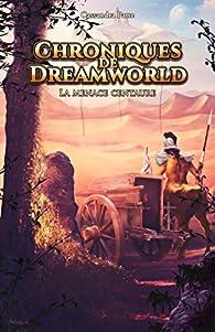 Chroniques de Dreamworld par Cassandra Patte