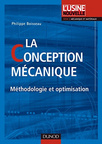 La conception mécanique : Méthodologie et optimisation (Mécanique et matériaux)