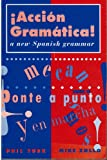 ¡Acción Gramática!: New Advanced Spanish Grammar: New Spanish Grammar