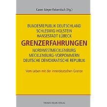 Grenzerfahrungen: Vom Leben mit der innerdeutschen Grenze