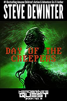 Day of the Creepers (Herobrine's Quest Book 3) by [DeWinter, Steve]