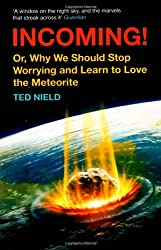 Incoming!: or, Why We Should Stop Worrying and Learn to Love the Meteorite