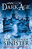 The Queen of Sinister (Dark Age Book 2) (Dark Age (Pyr))