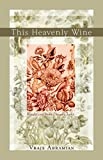 This Heavenly Wine: Poem from the Divan-e Jami: Renditions from the Divan-e Jami (English Edition)