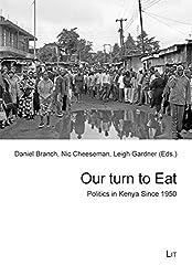 Our Turn to Eat: Politics in Kenya Since 1950 (Afrikanische Studien / African Studies)