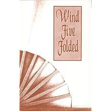 Wind Five-Folded