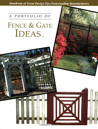 A Portfolio of Fence and Gate Ideas (Portfolio of Ideas)