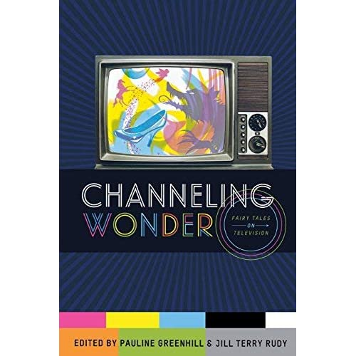 [(Channeling Wonder: Fairy Tales on Television)] [Author: Pauline Greenhill] published on (October, 2014)