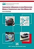 Innovative Lösungen in den Bereichen Mobile Computing und Eco-Mobilität