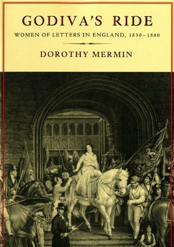 Godiva's Ride: Women of Letters in England, 1830-1880 (Women of Letters) by D Mermin (1995-07-01)