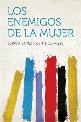 Los enemigos de la mujer por Vicente, 1867-1928 Blasco Ibáñez
