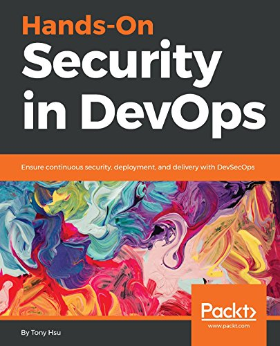 Hands-On Security in DevOps: Ensure continuous security, deployment, and delivery with DevSecOps (English Edition)