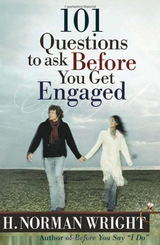101 Questions to Ask Before You Get Engaged (Wright, H. Norman) by H. Norman Wright (June 1, 2004) Paperback