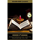 50 Masterpieces you have to read before you die (Golden Deer Classics)