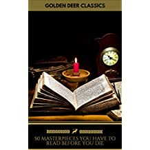 50 Masterpieces you have to read before you die Vol: 1 (Golden Deer Classics) (English Edition)