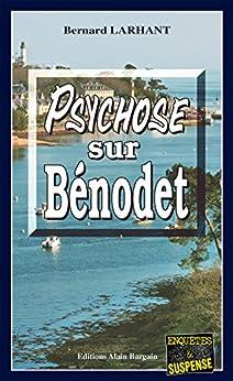 Psychose sur Bénodet: Une enquête de Paul Capitaine (Enquêtes & Suspense) par [Larhant, Bernard]