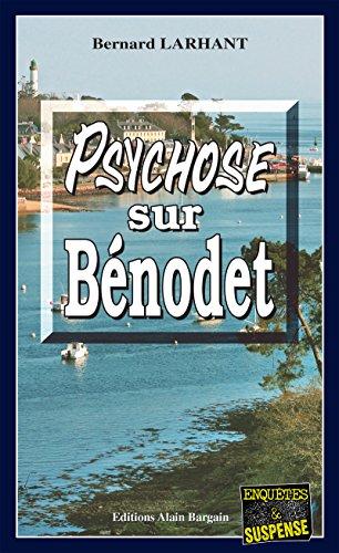 Psychose sur Bénodet: Une enquête de Paul Capitaine (Enqu\x{00EA}tes & Suspense) par Bernard Larhant