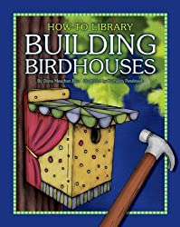 Building Birdhouses (How-To Library (Cherry Lake)) by Dana Meachen Rau (2012-08-01)