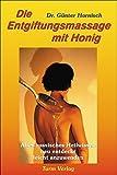 Die Entgiftungsmassage mit Honig (Amazon.de)