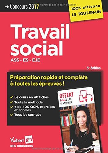 Concours Travail social - Préparation rapide et complète à toutes les épreuves - ASS, ES, EJE - Concours 2017