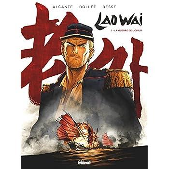 Laowai - Tome 01: La guerre de l'opium