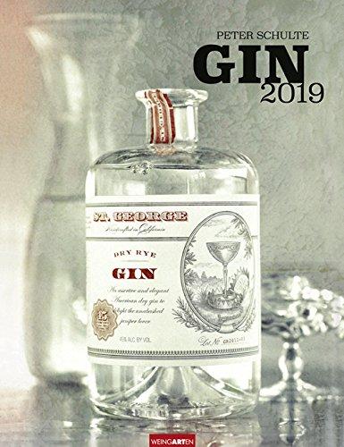 Gin - Kalender 2019 - Weingarten-Verlag - Peter Schulte - Lifestylekalender - Wandkalender mit Platz für Eintragungen - 30,0 cm x 39,0 cm