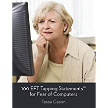 100 EFT Tapping Statements for Fear of Computers (English Edition)