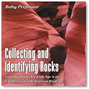 Collecting and Identifying Rocks - Geology Books for Kids Age 9-12 | Children\'s Earth Sciences Books