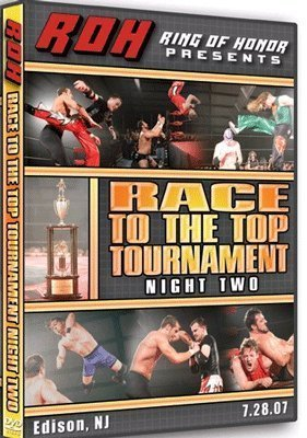 Roh- Ring of Honor Wrestling: Race to the Top Tournament Night 2 DVD 07.28.07 Edison, Nj