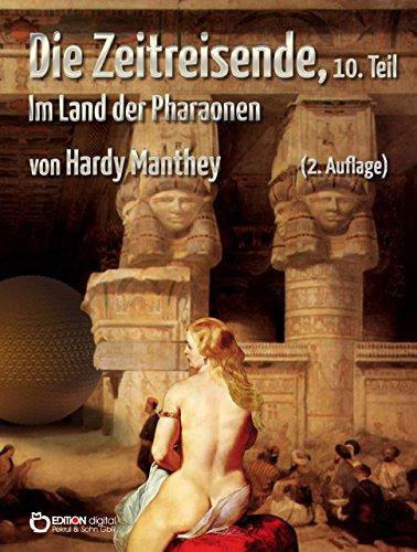 Die Zeitreisende, Teil 10: Im Land der Pharaonen