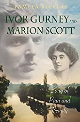 Ivor Gurney and Marion Scott: Song of Pain and Beauty (0)