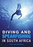 Diving and Spearfishing in South Africa by Piet van Rooyen (2012-12-15)