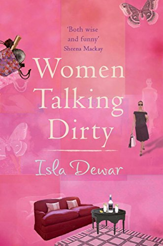 Women Talking Dirty (English Edition) eBook: Isla Dewar ...