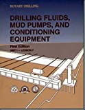 Drilling Fluids, Mud Pumps, and Conditioning Equipment (Rotary Drilling Series, Unit 1, Lesson 7)