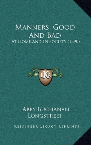 Manners, Good and Bad: At Home and in Society (1890)