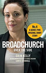 Broadchurch: Over the Side (Story 4): A Series Two Original Short Story