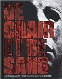 De chair et de sang - Les plus grandes figures du cinéma d'horreur de Arnaud Bordas ( 14 novembre 2013 ) - HUGINN MUNINN EDITIONS (14 novembre 2013) - 14/11/2013