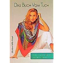 Das Buch vom Tuch. Tücher, Schals und Krawatten phantasievoll gebunden.