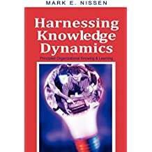 Harnessing Knowledge Dynamics: Principled Organizational Knowing & Learning: Principled Organizational Knowing and Learning