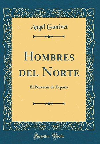 Portada del libro Hombres del Norte: El Porvenir de España (Classic Reprint)