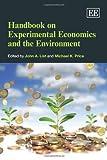 Handbook of Experimental Economics and the Environment (Elgar Original Reference) by John A. List (2013-04-28)