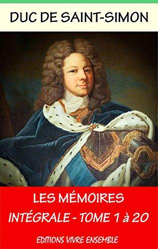 Mémoires du Duc de Saint-Simon - Intégrale les 20 volumes - Annoté (enrichi d'une biographie complète ) por Duc de Saint Simon