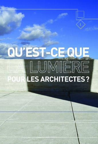 Qu'est-ce que la lumière pour les architectes ?
