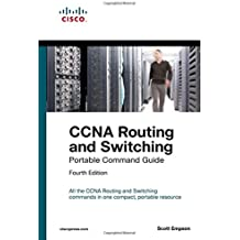 CCNA Routing and Switching Portable Command Guide (ICND1 100-105, ICND2 200-105, and CCNA 200-125): All the CCNA Routing and Switching commands in one compact, portable resouce