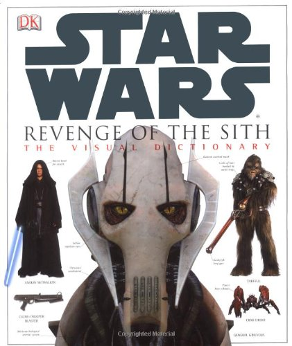 Star Wars Revenge of the Sith the Visual Dictionary (