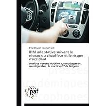 Ihm adaptative suivant le niveau du chauffeur et le risque d'accident