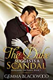 The Duke Suggests a Scandal (Redeeming the Rakes Book 1)