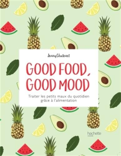 Recette Cuisine Livres : Good Food good mood Livre